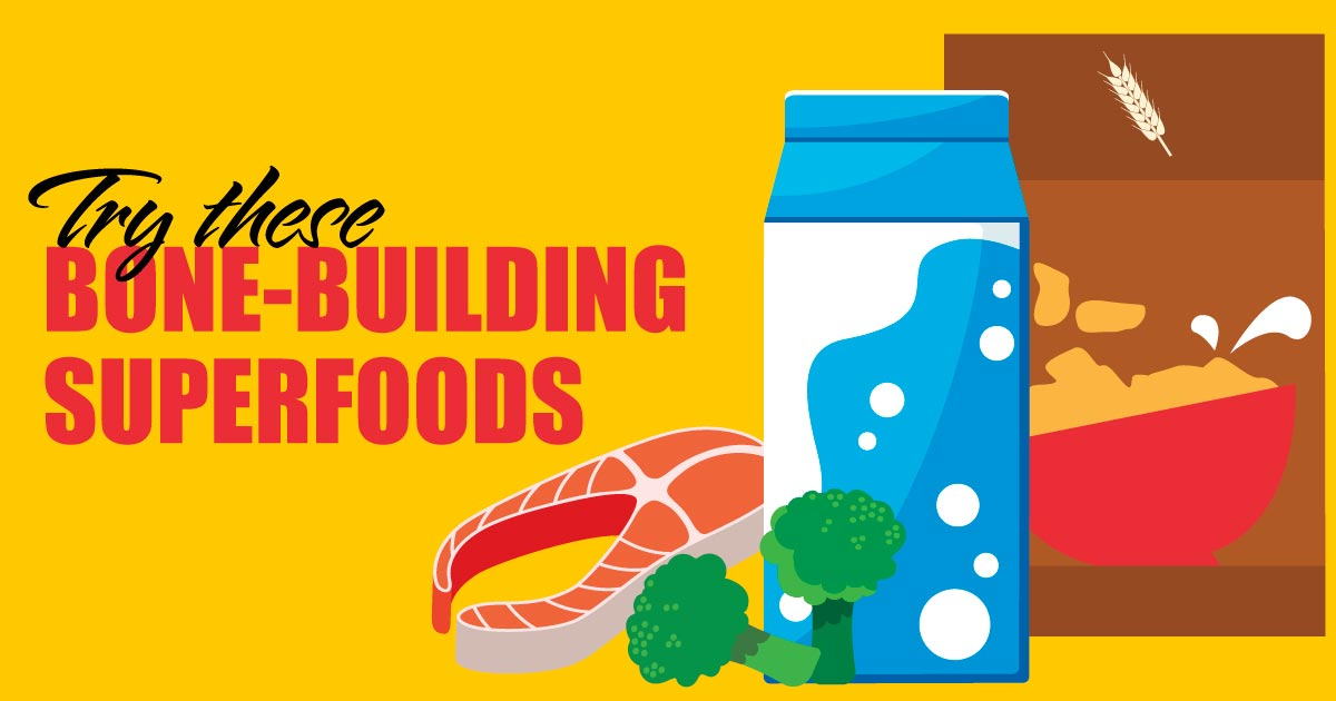 Try these bone-building superfoods