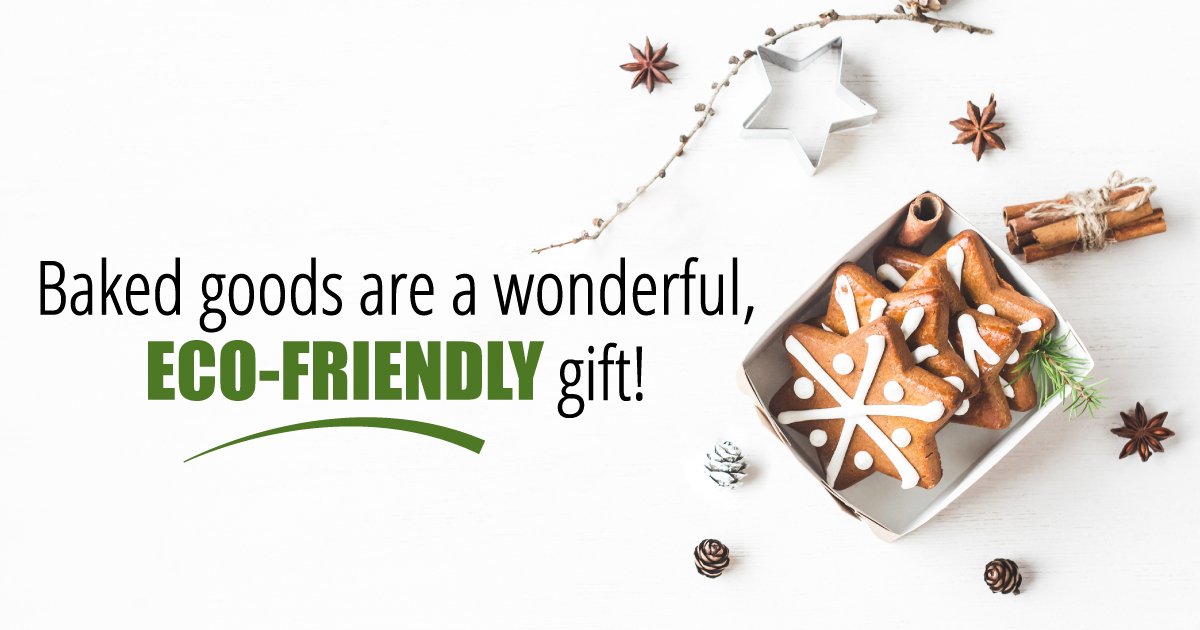 Baked goods are a wonderful, eco-friendly gift.
